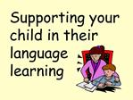 Supporting your child in their language learning