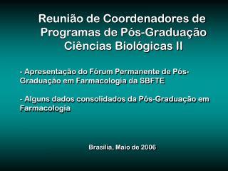 Reuni o de Coordenadores de  Programas de P s-Gradua  o Ci ncias Biol gicas II