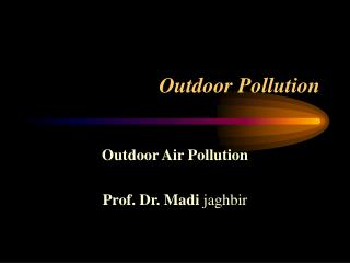 Outdoor Pollution