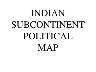 INDIAN SUBCONTINENT POLITICAL MAP