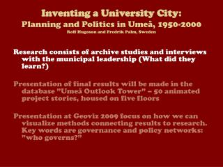 Inventing a University City:  Planning and Politics in Ume , 1950-2000 Rolf Hugoson and Fredrik Palm, Sweden