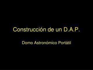 Construcci n de un D.A.P.