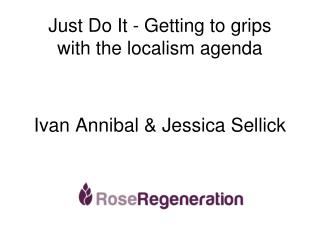 Just Do It - Getting to grips with the localism agenda