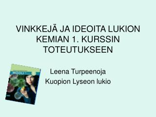 VINKKEJ  JA IDEOITA LUKION KEMIAN 1. KURSSIN  TOTEUTUKSEEN