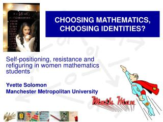 CHOOSING MATHEMATICS, CHOOSING IDENTITIES