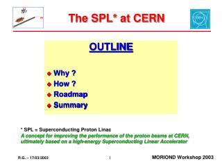 The SPL at CERN