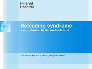 Refeeding syndrome  - en potentiel livstruende tilstand