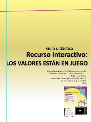 Material pedag gico  dise ado como apoyo a la campa a  educativa   LA PAZ EN PROYECTO  Autor: Lyda Rivera Maestr a en Te