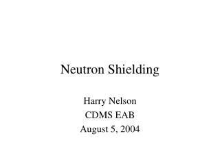 Neutron Shielding