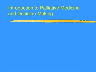 Introduction to Palliative Medicine and Decision-Making