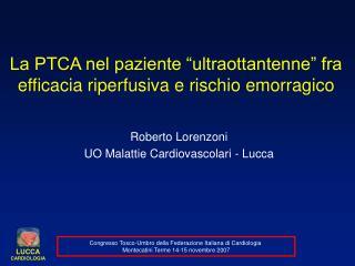 La PTCA nel paziente  ultraottantenne  fra efficacia riperfusiva e rischio emorragico