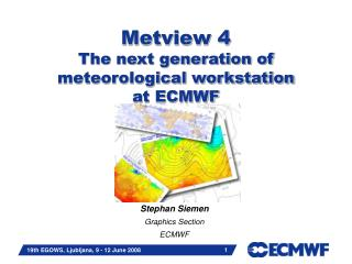 Metview 4 The next generation of meteorological workstation  at ECMWF