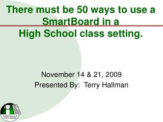 There must be 50 ways to use a SmartBoard in a  High School class setting.