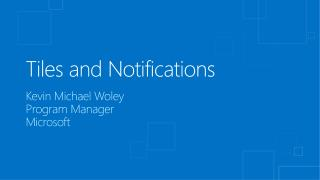 Tiles and Notifications
