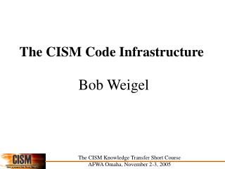 The CISM Code Infrastructure