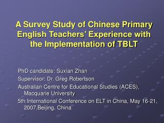A Survey Study of Chinese Primary English Teachers  Experience with the Implementation of TBLT
