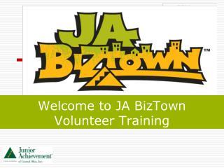 Welcome to JA BizTown Volunteer Training