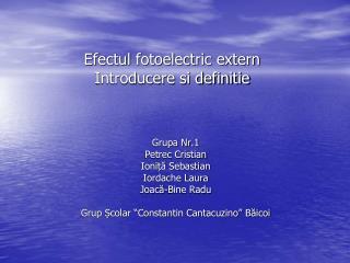 Efectul fotoelectric extern Introducere si definitie