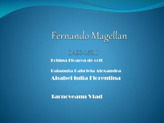 Fernando Magellan   1480-1521