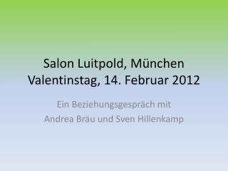 Salon Luitpold, M nchen Valentinstag, 14. Februar 2012