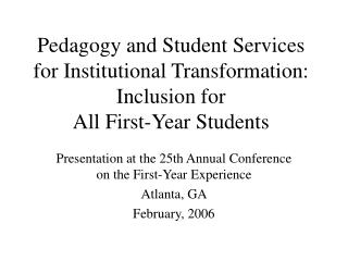 Pedagogy and Student Services for Institutional Transformation: Inclusion for  All First-Year Students