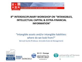 8th INTERDISCIPLINARY WORKSHOP ON  INTANGIBLES, INTELLECTUAL CAPITAL  EXTRA-FINANCIAL INFORMATION