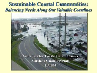 Sustainable Coastal Communities:  Balancing Needs Along Our Valuable Coastlines