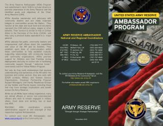 To contact your Army Reserve Ambassador, visit the   AR Website at the Community Tab at: usar.army.mil  For further info