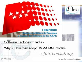 Software Factories In India - Why  How they adopt CMM