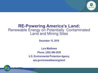 RE-Powering America s Land:   Renewable Energy on Potentially  Contaminated Land and Mining Sites