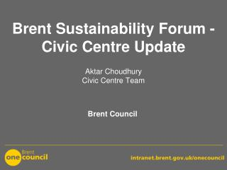 Brent Sustainability Forum - Civic Centre Update