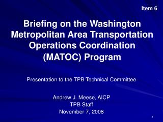 Briefing on the Washington Metropolitan Area Transportation Operations Coordination MATOC Program