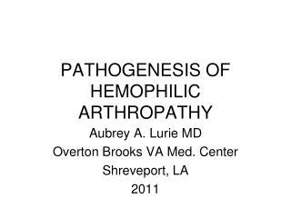 PATHOGENESIS OF HEMOPHILIC ARTHROPATHY