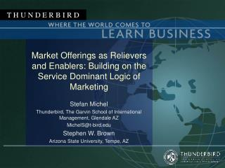 Market Offerings as Relievers and Enablers: Building on the Service Dominant Logic of Marketing