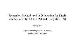 Precession Method used in Orientation for Single Crystals of L-lys HCl 2H2O and L-arg HCl H2O