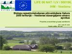 Biotopu apsaimnieko anas pilnveido ana Natura 2000 teritorija   Vestienas aizsargajamo ainavu apvidus  Projekta uzraudzi