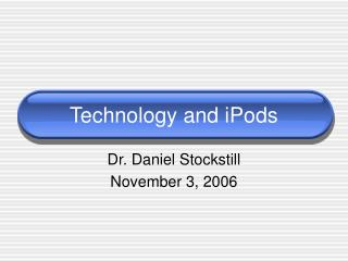 Technology and iPods