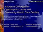Insurance Coverage for Catastrophic Losses and Community Health Care Centers  LPCA and Southwest Regional Primary Care A