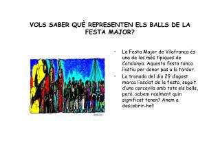 VOLS SABER QU  REPRESENTEN ELS BALLS DE LA FESTA MAJOR