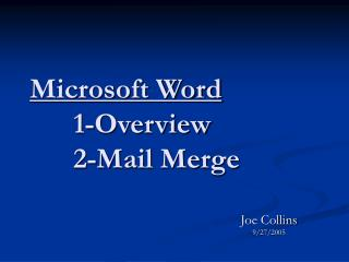 Microsoft Word 1-Overview 2-Mail Merge