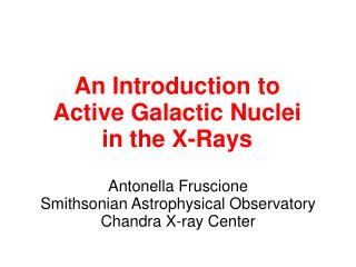 An Introduction to  Active Galactic Nuclei in the X-Rays