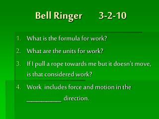 Bell Ringer  3-2-10