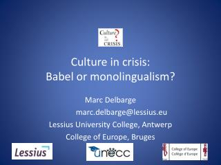 Culture in crisis: Babel or monolingualism