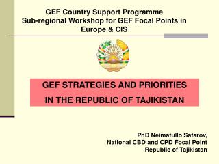 GEF STRATEGIES AND PRIORITIES IN THE REPUBLIC OF TAJIKISTAN