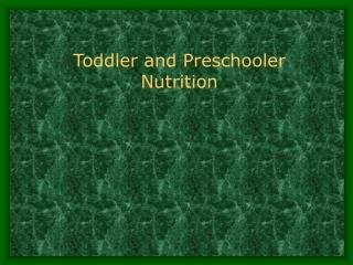 Toddler and Preschooler Nutrition