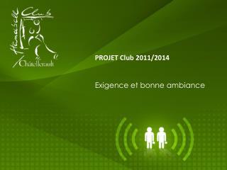 PROJET Club 2011