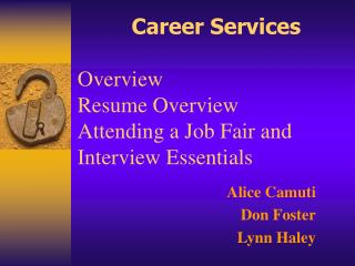 Career Services  Overview Resume Overview Attending a Job Fair and Interview Essentials