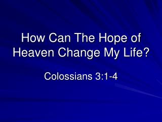 How Can The Hope of Heaven Change My Life