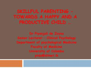 Skillful parenting - TOWARDS A HAPPY AND A PRODUCTIVE child