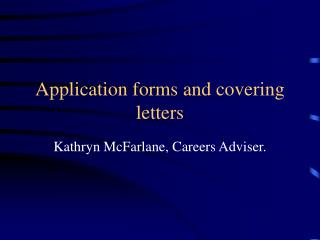 Application forms and covering letters